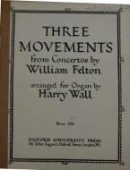Felton, William - Three Movemnts from Concertos