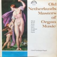 Old Netherlands Masters of Organ Music