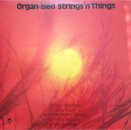 Organ-ised Strings'n Things