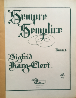 Karg-Elert - Sempre Semplice Book I