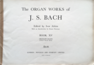 Bach, J.S. - Organ Works Book 15 - Orgelbuchlein