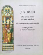 Bach, J.S. - Die seele ruht in Jesu handen