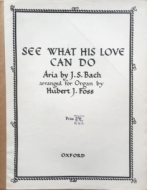 Bach, J.S. - See What His Love Can Do